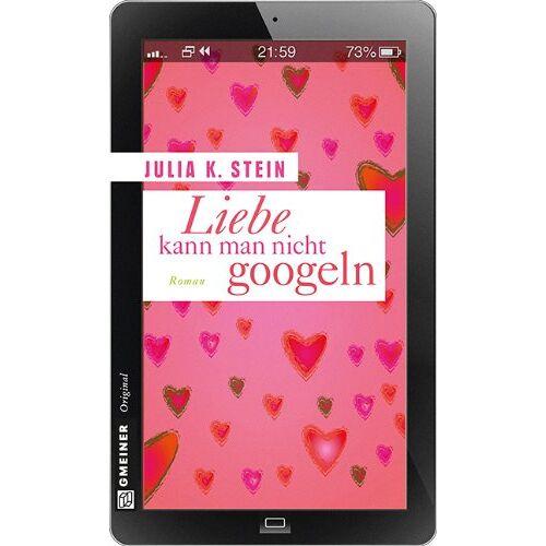 Stein, Julia K. - Liebe kann man nicht googeln - Preis vom 17.06.2021 04:48:08 h