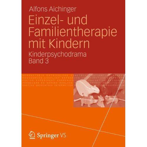 Alfons Aichinger - Einzel- und Familientherapie mit Kindern: Kinderpsychodrama Band 3 - Preis vom 24.07.2021 04:46:39 h