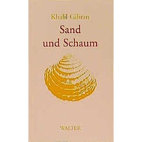 Khalil Gibran - Sand und Schaum: Aphorismen - Preis vom 11.06.2021 04:46:58 h