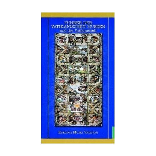 Direzione dei Musei - Führer der Vatikanischen Museen und der Vatikanstadt - Preis vom 09.06.2021 04:47:15 h