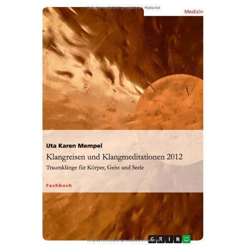 Mempel, Uta Karen - Klangreisen und Klangmeditationen: Traumklänge für Körper, Geist und Seele - Preis vom 17.05.2021 04:44:08 h