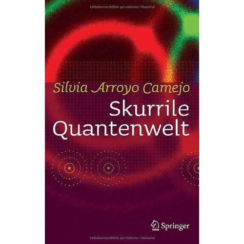 Silvia Arroyo Camejo - Skurrile Quantenwelt - Preis vom 09.06.2021 04:47:15 h