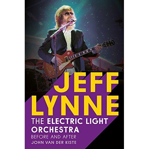 John Van der Kiste - Jeff Lynne: Electric Light Orchestra - Before and After - Preis vom 14.06.2021 04:47:09 h