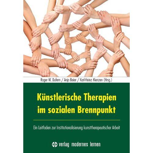 Dufern, Roger W. - Künstlerische Therapien im sozialen Brennpunkt: Ein Leitfaden zur Institutionalisierung kunsttherapeutischer Arbeit - Preis vom 02.08.2021 04:48:42 h