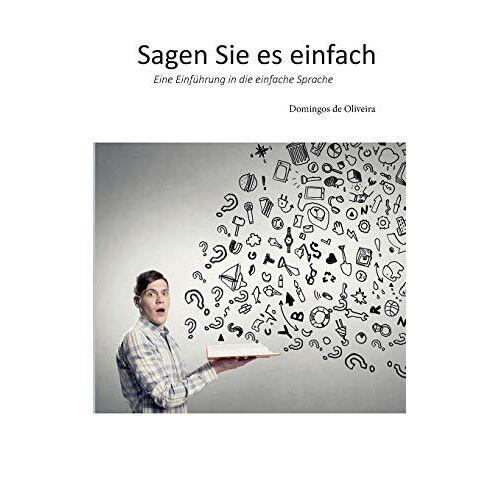 Domingos de Oliveira - Sagen Sie es einfach: Eine Einführung in die einfache Sprache - Preis vom 22.06.2021 04:48:15 h