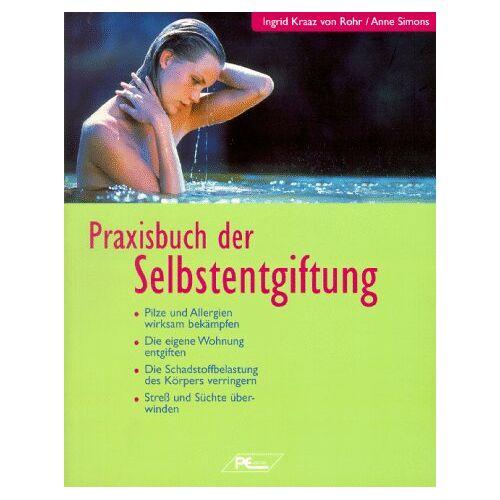 Ingrid Kraaz von Rohr - Praxisbuch der Selbstentgiftung - Preis vom 13.10.2021 04:51:42 h