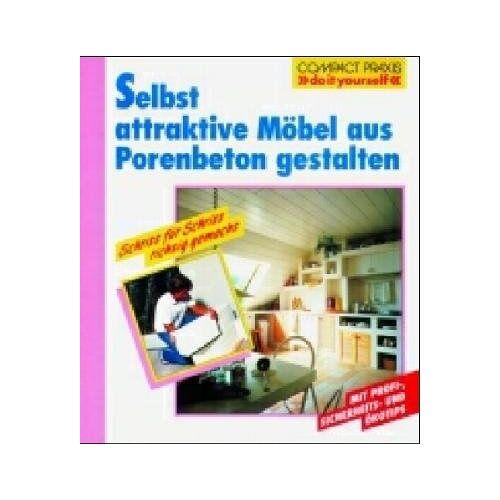 - Selbst attraktive Möbel aus Porenbeton gestalten - Preis vom 23.07.2021 04:48:01 h