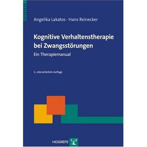 Angelika Lakatos - Kognitive Verhaltenstherapie bei Zwangsstörungen: Ein Therapiemanual - Preis vom 01.08.2021 04:46:09 h