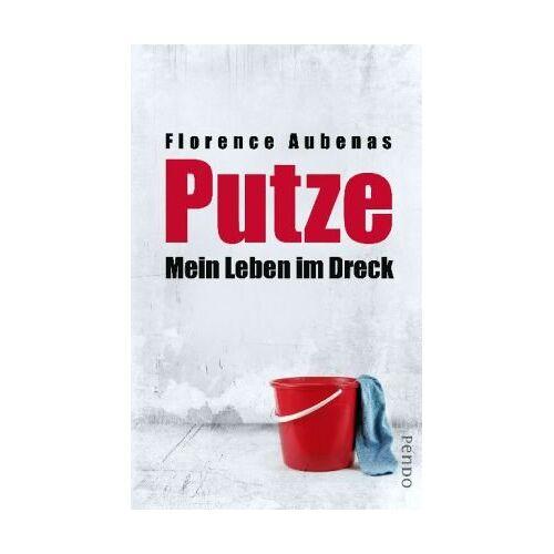 Florence Aubenas - Putze: Mein Leben im Dreck - Preis vom 23.07.2021 04:48:01 h