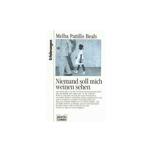 Beals, Melba Pattillo - Niemand soll mich weinen sehen. - Preis vom 15.06.2021 04:47:52 h