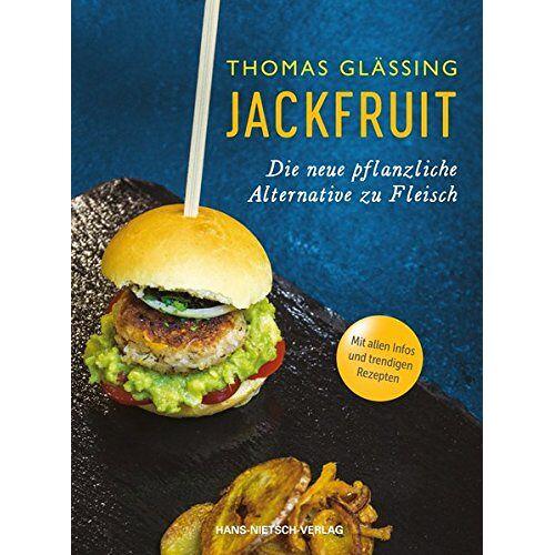 Thomas Glässing - Jackfruit: Die neue pflanzliche Alternative zu Fleisch - Preis vom 09.06.2021 04:47:15 h