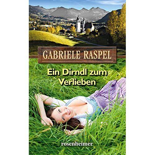 Gabriele Raspel - Ein Dirndl zum Verlieben - Preis vom 09.06.2021 04:47:15 h