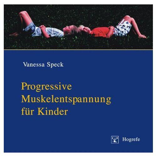 Vanessa Speck - Progressive Muskelentspannung für Kinder. CD: Entspannungs-CD - Preis vom 11.06.2021 04:46:58 h