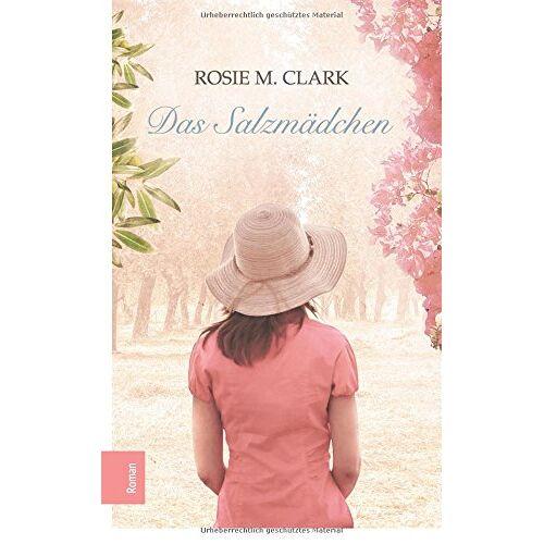 Rosie M. Clark - Das Salzmädchen: Roman - Preis vom 11.06.2021 04:46:58 h