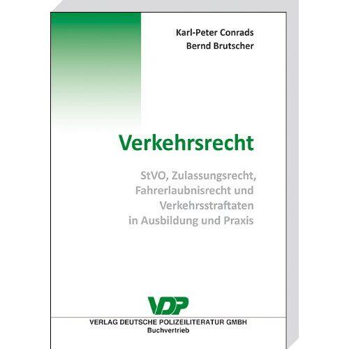 Karl-Peter Conrads - Verkehrsrecht: StVO, Zulassungsrecht, Fahrerlaubnisrecht und Verkehrsstraftaten in Ausbildung und Praxis - Preis vom 17.06.2021 04:48:08 h