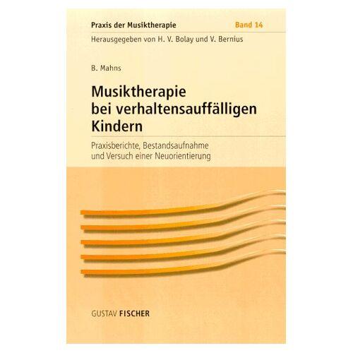 Volker Bolay - Praxis der Musiktherapie, Bd.14, Musiktherapie bei verhaltensauffälligen Kindern - Preis vom 15.06.2021 04:47:52 h