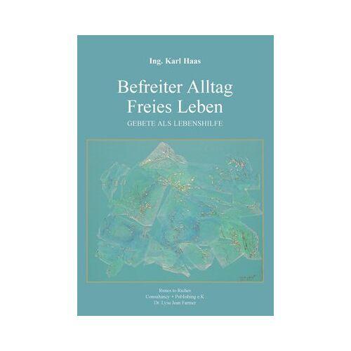 Karl Haas - Befreiter Alltag Freies Leben: Gebete als Lebenshilfe - Preis vom 20.06.2021 04:47:58 h
