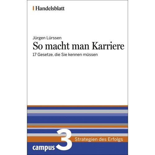 Jürgen Lürssen - So macht man Karriere - Handelsblatt: 17 Gesetze, die Sie kennen müssen (Handelsblatt - Strategien des Erfolgs) - Preis vom 19.06.2021 04:48:54 h