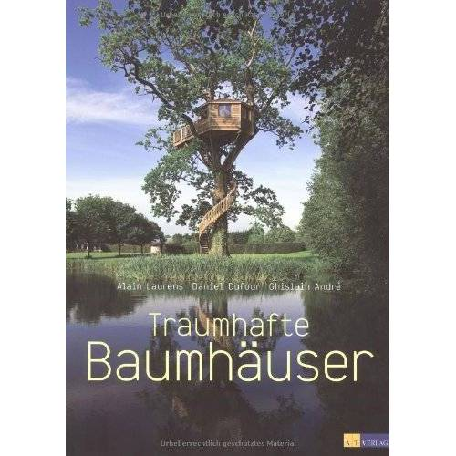 Alain Laurens - Traumhafte Baumhäuser - Preis vom 14.06.2021 04:47:09 h