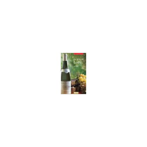 Rolf Bichsel - Die Weine der Loire - Preis vom 17.06.2021 04:48:08 h