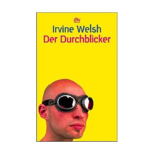 Irvine Welsh - Der Durchblicker. - Preis vom 12.06.2021 04:48:00 h