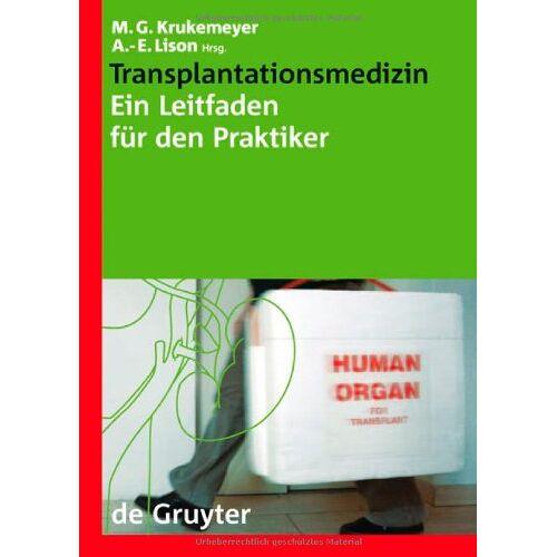 Manfred G. Krukemeyer - Transplantationsmedizin. Ein Leitfaden für den Praktiker: Ein Leitfaden Fur Den Praktiker (Leitfaden Fa1/4r Den Praktiker) - Preis vom 27.07.2021 04:46:51 h