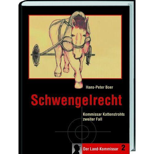 Hans-Peter Boer - Schwengelrecht: Kommissar Kattenstrohts zweiter Fall: Kommissar Kattenstrohts 2. Fall - Preis vom 15.06.2021 04:47:52 h