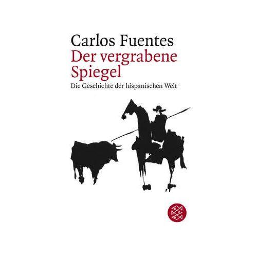 Carlos Fuentes - Der vergrabene Spiegel: Die Geschichte der hispanischen Welt - Preis vom 13.06.2021 04:45:58 h