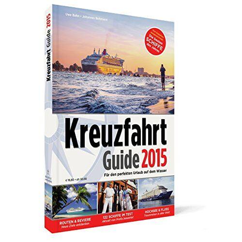 Uwe Bahn - Kreuzfahrt Guide 2015 - Preis vom 12.10.2021 04:55:55 h