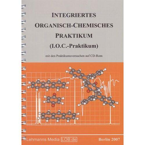 Siegfried Hünig - Integriertes Organisch-Chemisches Praktikum (I.O.C.-Praktikum): mit den Praktikumsversuchen auf CD-ROM - Preis vom 11.06.2021 04:46:58 h