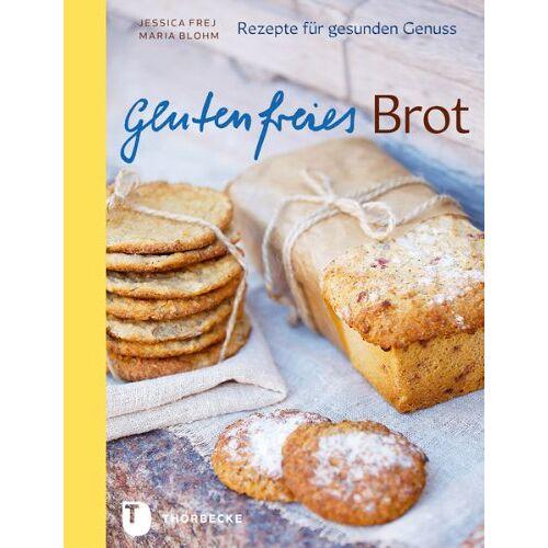 Jessica Frej - Glutenfreies Brot - Rezepte für gesunden Genuss - Preis vom 28.07.2021 04:47:08 h