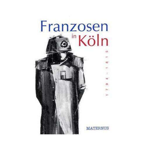 Ziebolz, Gerhard von - Franzosen in Köln - Preis vom 12.06.2021 04:48:00 h