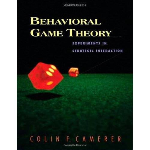 Colin Camerer - Behavioral Game Theory: Experiments in Strategic Interaction (Roundtable Series in Behavioral Economics) - Preis vom 15.10.2021 04:56:39 h