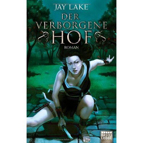 Jay Lake - Der verborgene Hof: Roman - Preis vom 19.06.2021 04:48:54 h