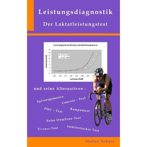 Stefan Schurr - Leistungsdiagnostik: Der Laktatleistungstest ...und seine Alternativen - Preis vom 21.06.2021 04:48:19 h