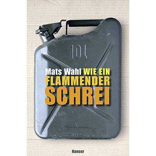 Mats Wahl - Wie ein flammender Schrei - Preis vom 09.06.2021 04:47:15 h