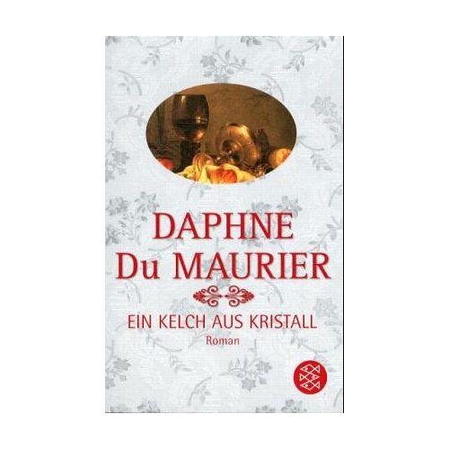 Daphne Du Maurier - Ein Kelch aus Kristall: Roman - Preis vom 30.07.2021 04:46:10 h