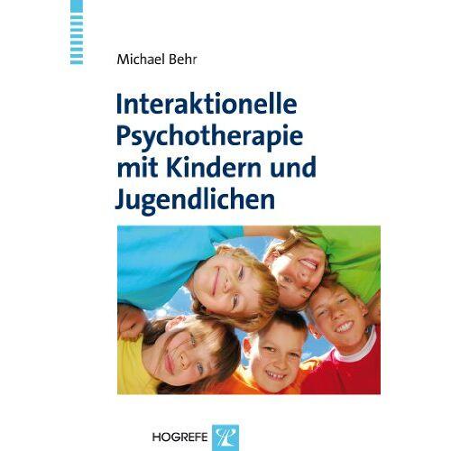 Behr Interaktionelle Psychotherapie mit Kindern und Jugendlichen - Preis vom 28.07.2021 04:47:08 h