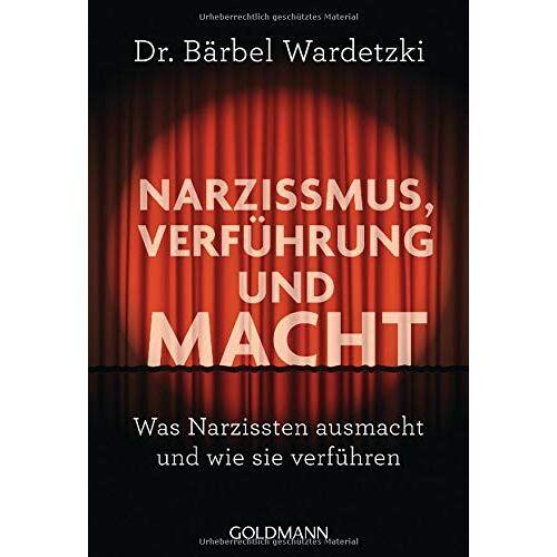 Dr. Bärbel Wardetzki - Narzissmus, Verführung und Macht: Was Narzissten ausmacht und wie sie verführen - Preis vom 19.06.2021 04:48:54 h