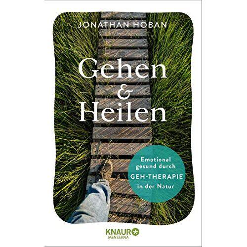 Jonathan Hoban - Gehen & heilen: Emotional gesund durch Geh-Therapie in der Natur - Preis vom 15.10.2021 04:56:39 h
