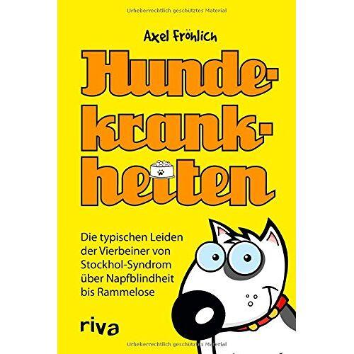Axel Fröhlich - Hundekrankheiten - Preis vom 17.06.2021 04:48:08 h
