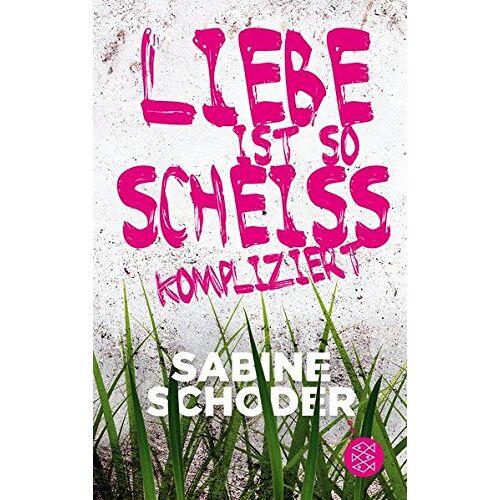 Sabine Schoder - Liebe ist so scheißkompliziert - Preis vom 28.07.2021 04:47:08 h