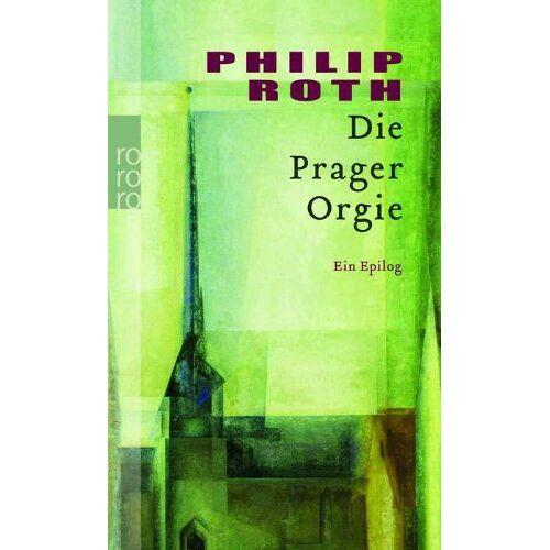 Roth Die Prager Orgie: Ein Epilog - Preis vom 15.06.2021 04:47:52 h