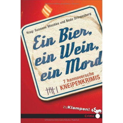 Susanne Mischke - Ein Bier, ein Wein, ein Mord: 7 hannoversche Kneipenkrimis - Preis vom 15.06.2021 04:47:52 h