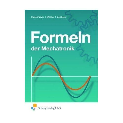 Uwe Maschmeyer - Formeln der Mechatronik. Formelsammlung - Preis vom 11.06.2021 04:46:58 h