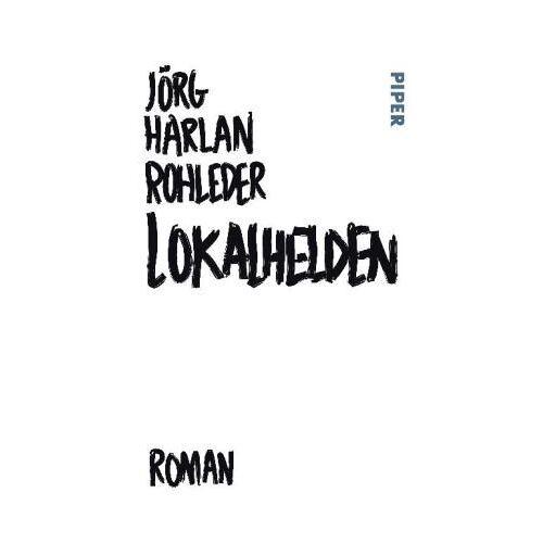 Rohleder, Jörg Harlan - Lokalhelden: Roman - Preis vom 09.06.2021 04:47:15 h