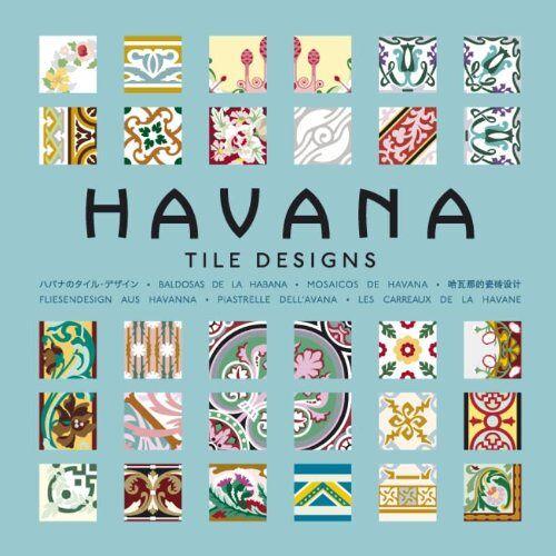 Hernández Navarro, Mario Arturo - Fliesendesign aus Havanna / Havana Tile Designs + CD Rom - Preis vom 20.06.2021 04:47:58 h