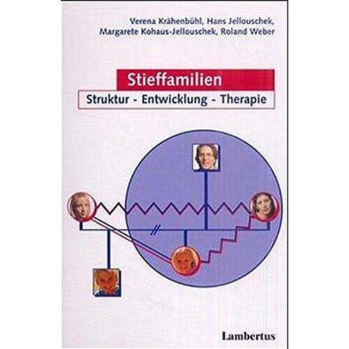 Verena Krähenbühl - Stieffamilien: Struktur - Entwicklung - Therapie - Preis vom 01.08.2021 04:46:09 h