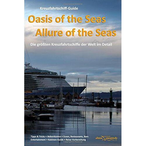 Franz Neumeier - Kreuzfahrtschiff-Guide: Oasis of the Seas & Allure of the Seas: Die größten Kreuzfahrtschiffe der Welt im Detail - Preis vom 19.06.2021 04:48:54 h