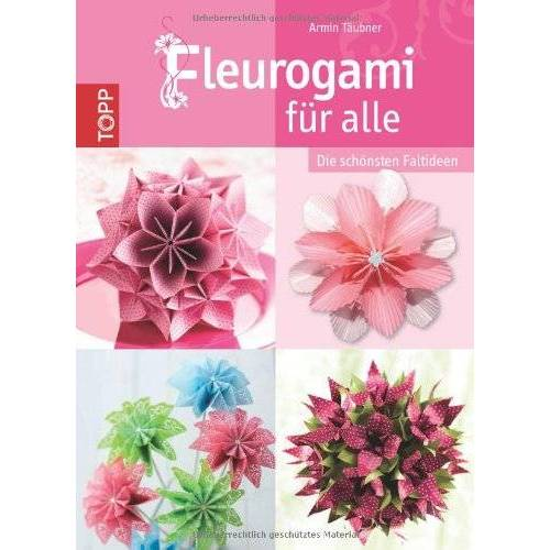 Armin Täubner - Fleurogami für alle: Die schönsten Faltideen - Preis vom 17.06.2021 04:48:08 h